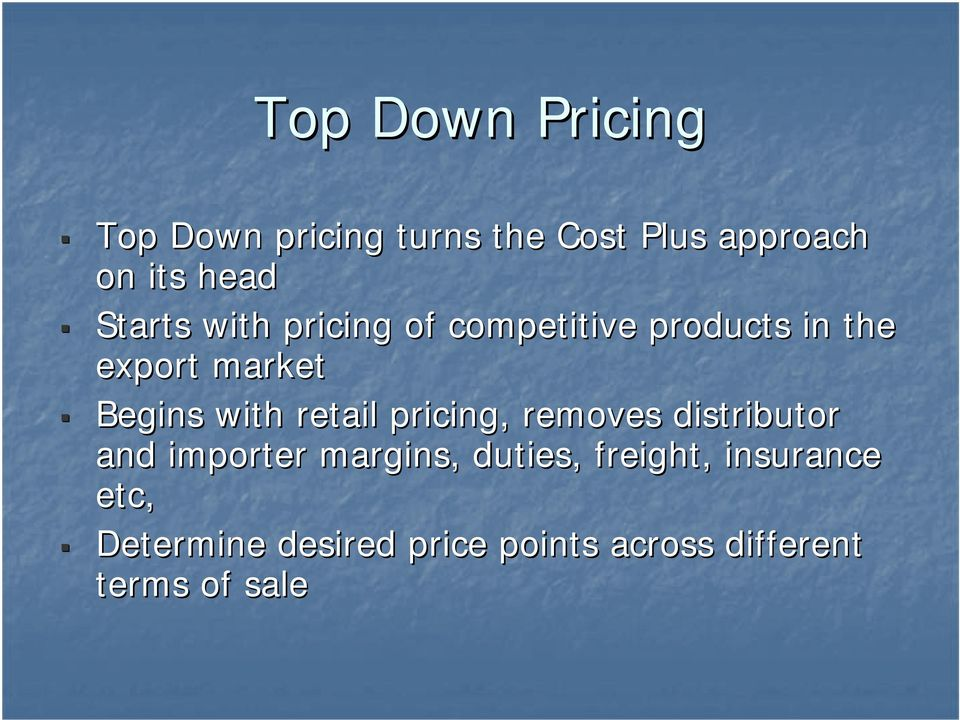 with retail pricing, removes distributor and importer margins, duties,