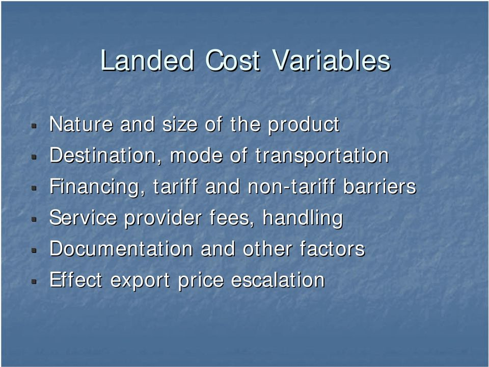and non-tariff barriers Service provider fees, handling