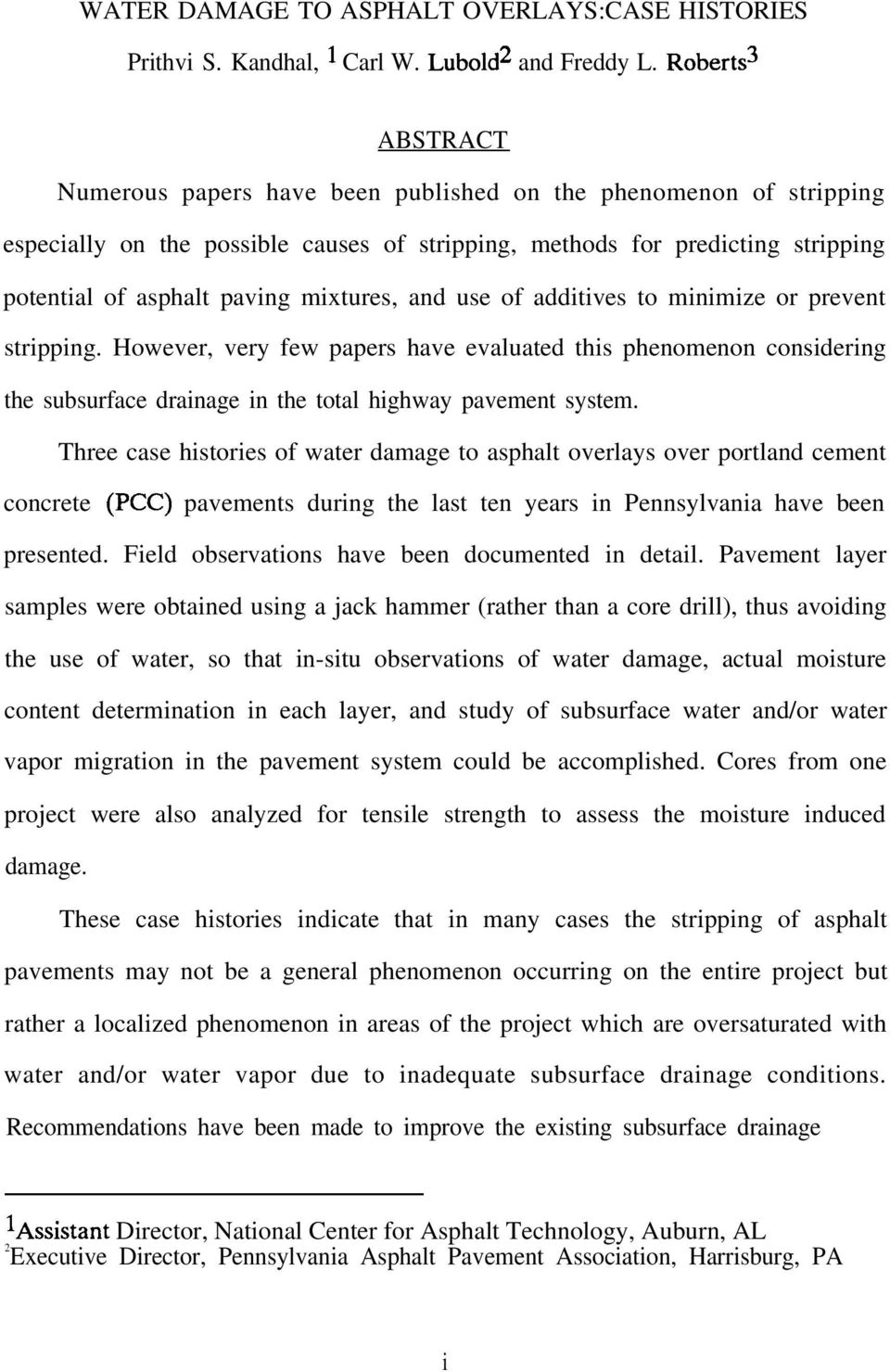 mixtures, and use of additives to minimize or prevent stripping. However, very few papers have evaluated this phenomenon considering the subsurface drainage in the total highway pavement system.