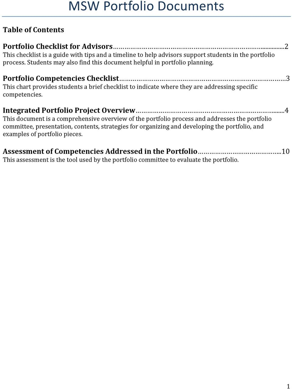 Portfolio Competencies Checklist 3 This chart provides students a brief checklist to indicate where they are addressing specific competencies. Integrated Portfolio Project Overview.