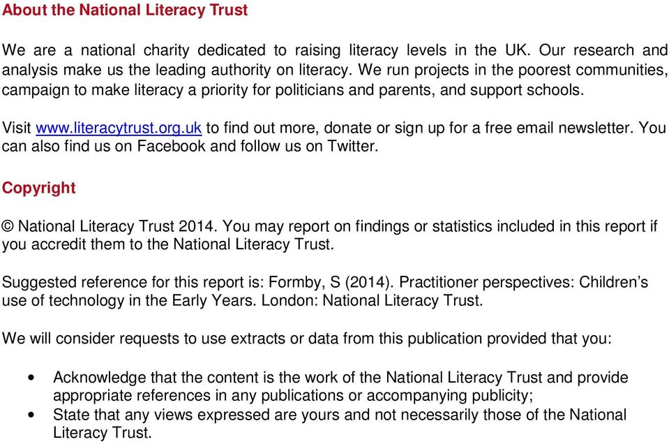 uk to find out more, donate or sign up for a free email newsletter. You can also find us on Facebook and follow us on Twitter. Copyright National Literacy Trust 2014.
