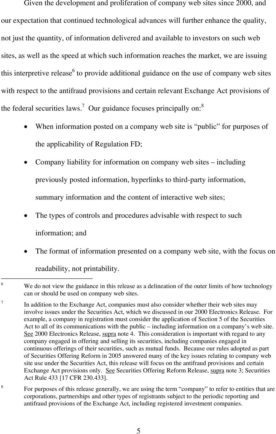 guidance on the use of company web sites with respect to the antifraud provisions and certain relevant Exchange Act provisions of the federal securities laws.
