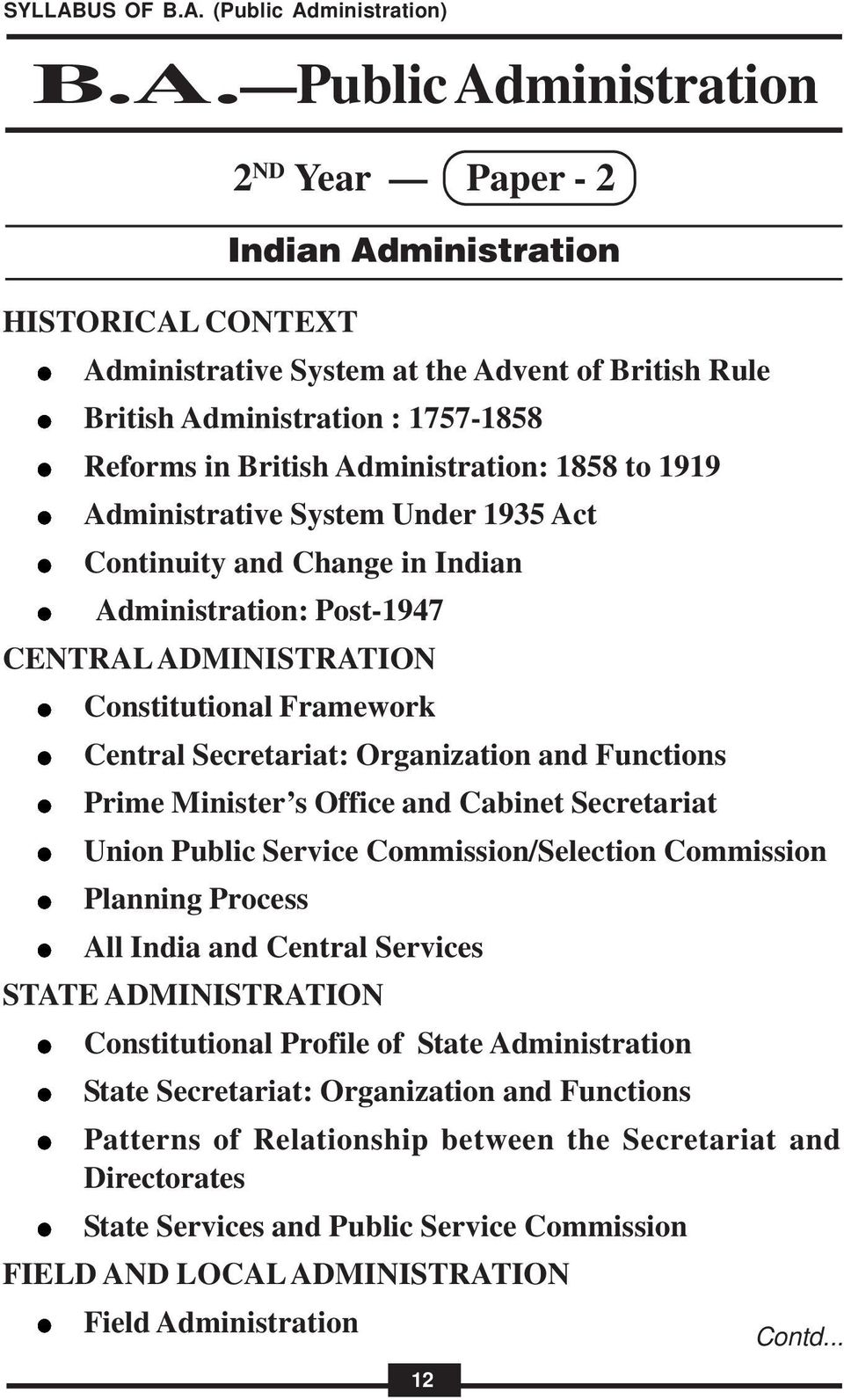 Minister s Office and Cabinet Secretariat Union Public Service Commission/Selection Commission Planning Process All India and Central Services STATE ADMINISTRATION Constitutional Profile of State
