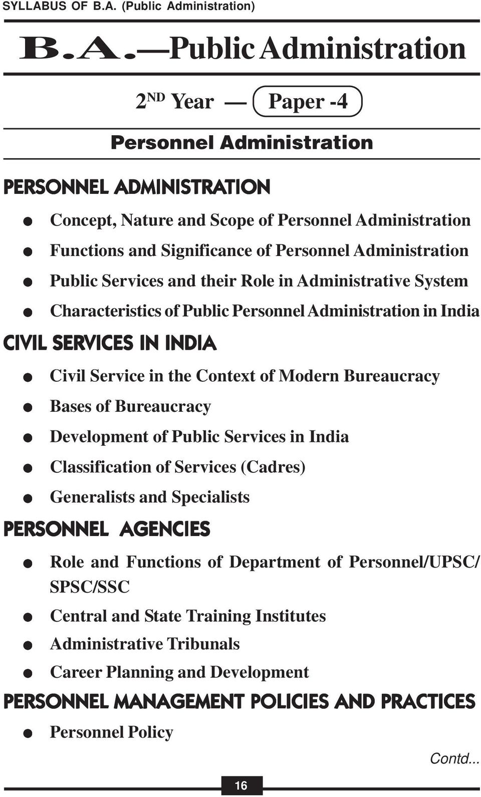 Bureaucracy Bases of Bureaucracy Development of Public Services in India Classification of Services (Cadres) Generalists and Specialists PERSONNEL AGENCIES Role and Functions of