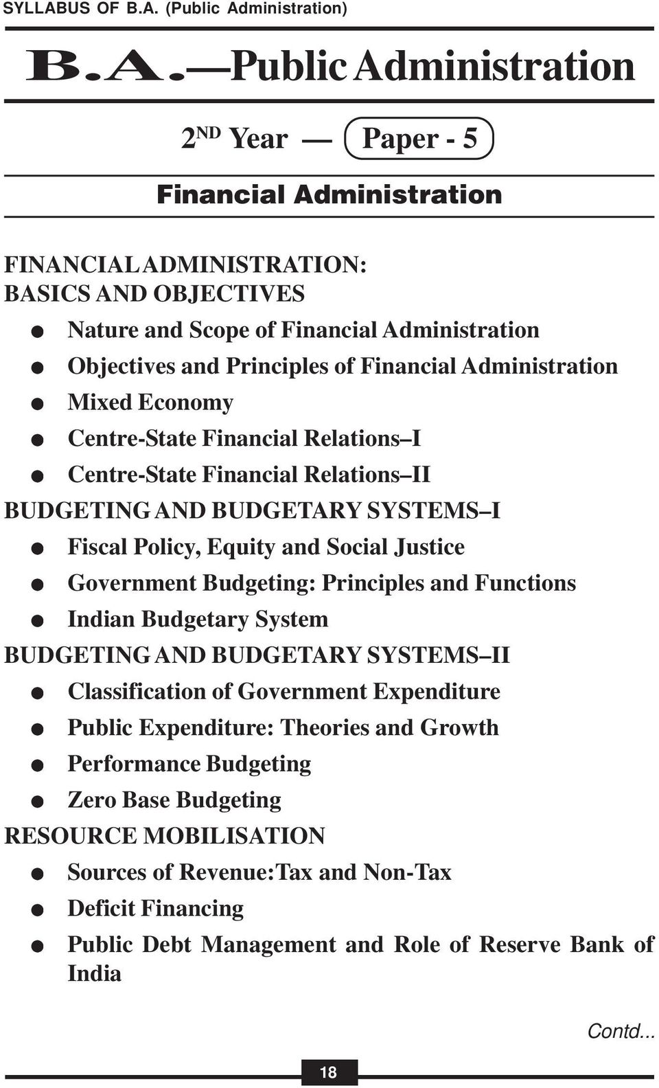 Government Budgeting: Principles and Functions Indian Budgetary System BUDGETING AND BUDGETARY SYSTEMS II Classification of Government Expenditure Public Expenditure: Theories and