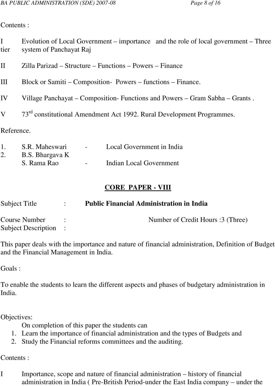 V 73 rd constitutional Amendment Act 1992. Rural Development Programmes. Reference. 1. S.R. Maheswari - Local Government in India 2. B.S. Bhargava K S.