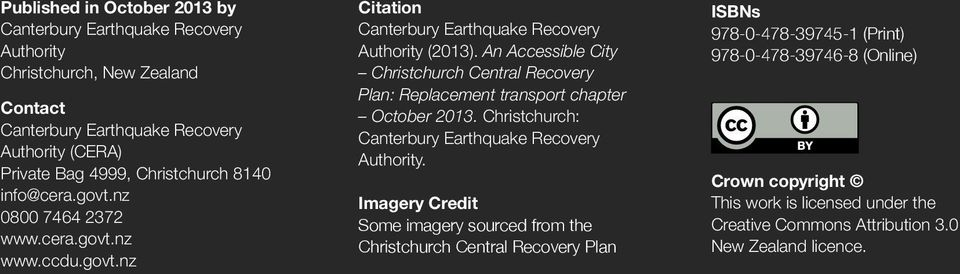 An Accessible City Christchurch Central Recovery Plan: Replacement transport chapter October 2013. Christchurch: Canterbury Earthquake Recovery Authority.