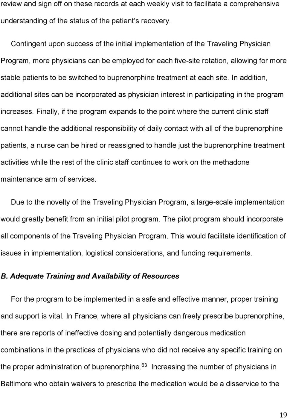 to buprenorphine treatment at each site. In addition, additional sites can be incorporated as physician interest in participating in the program increases.