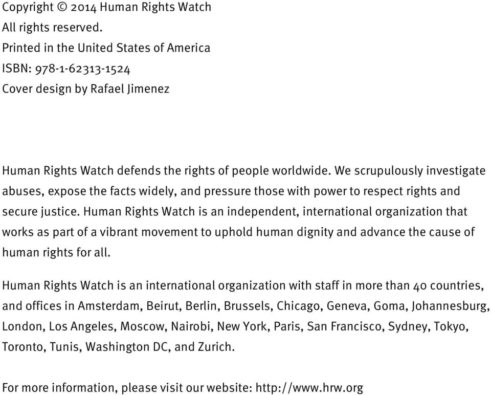 We scrupulously investigate abuses, expose the facts widely, and pressure those with power to respect rights and secure justice.