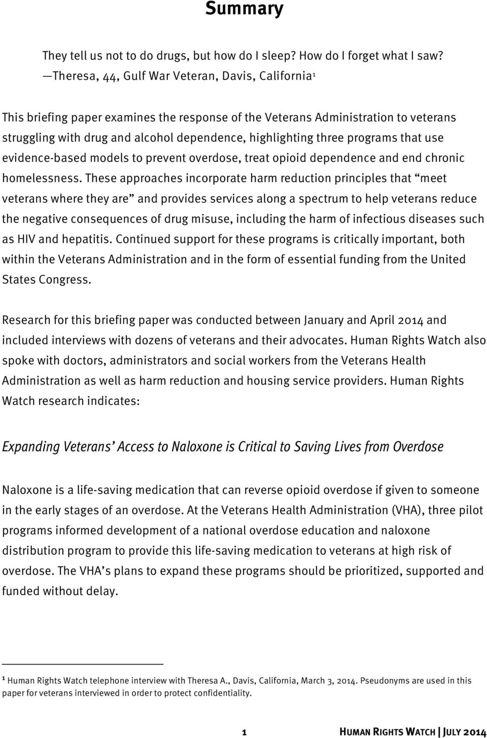programs that use evidence-based models to prevent overdose, treat opioid dependence and end chronic homelessness.
