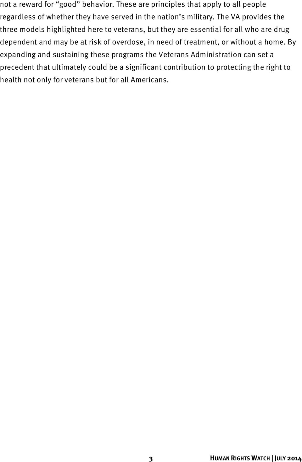 overdose, in need of treatment, or without a home.