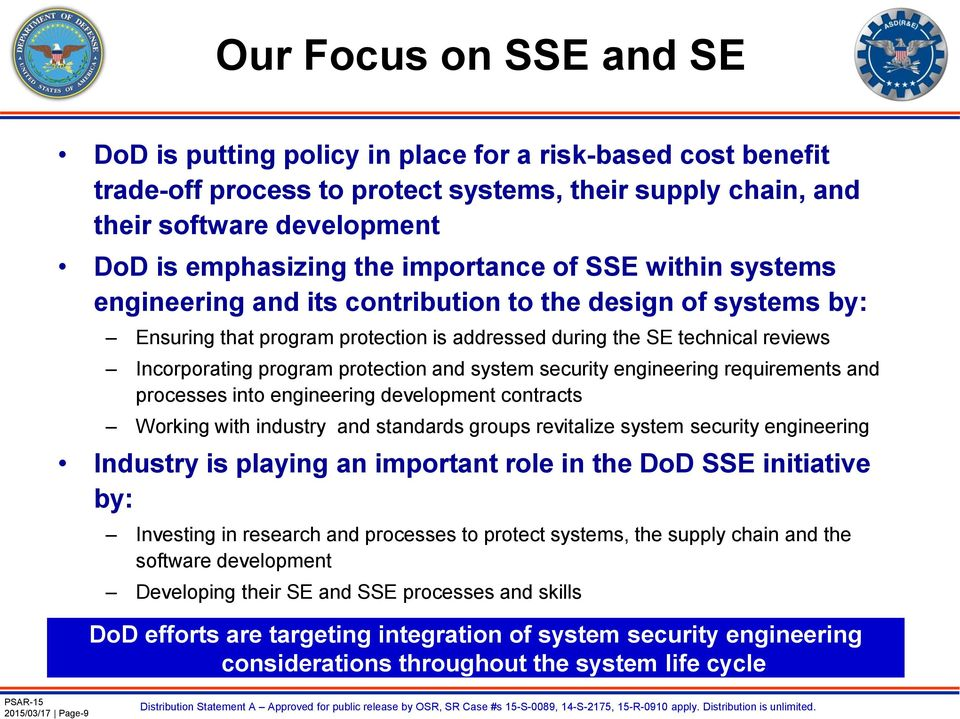 protection and system security engineering requirements and processes into engineering development contracts Working with industry and standards groups revitalize system security engineering Industry