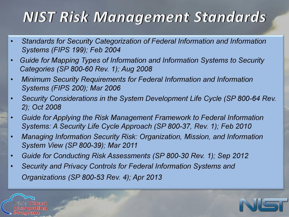 2); Oct 2008 Guide for Applying the Risk Management Framework to Federal Information Systems: A Security Life Cycle Approach (SP 800-37, Rev.