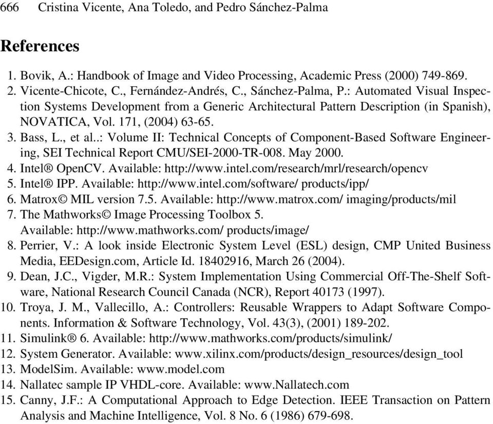.: Volume II: Technical Concepts of Component-Based Software Engineering, SEI Technical Report CMU/SEI-2000-TR-008. May 2000. 4. Intel OpenCV. Available: http://www.intel.