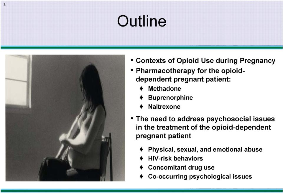 address psychosocial issues in the treatment of the opioid-dependent pregnant patient