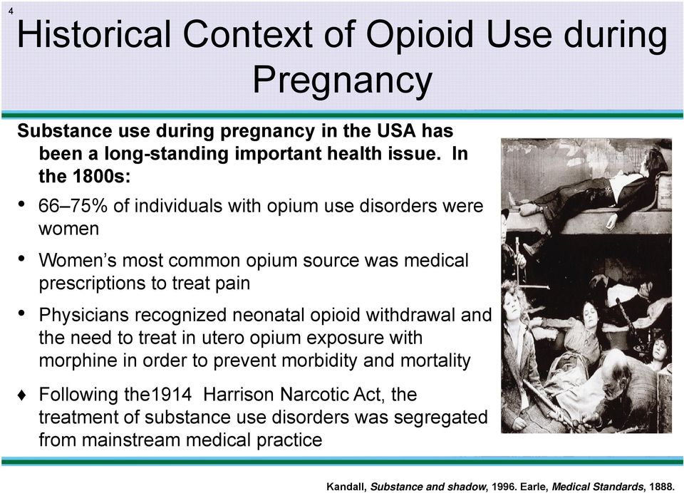 recognized neonatal opioid withdrawal and the need to treat in utero opium exposure with morphine in order to prevent morbidity and mortality Following the1914