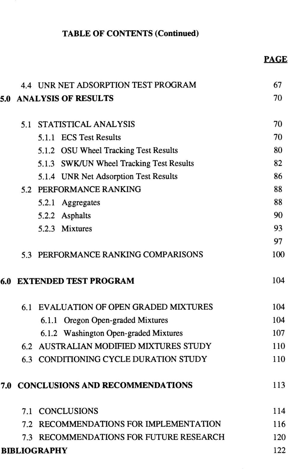 1 EVALUATION OF OPEN GRADED MIXTURES 104 6.1.1 Oregon Open-graded Mixtures 104 6.1.2 Washington Open-graded Mixtures 107 6.2 AUSTRALIAN MODIFIED MIXTURES STUDY 110 6.