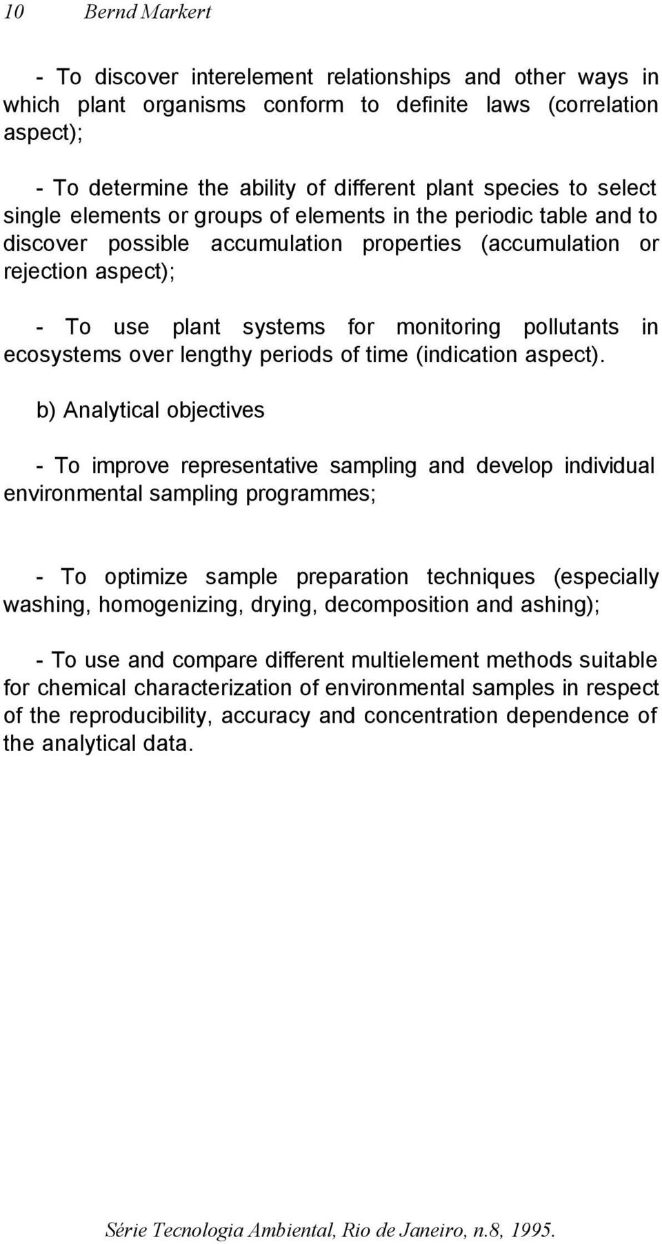 pollutants in ecosystems over lengthy periods of time (indication aspect).