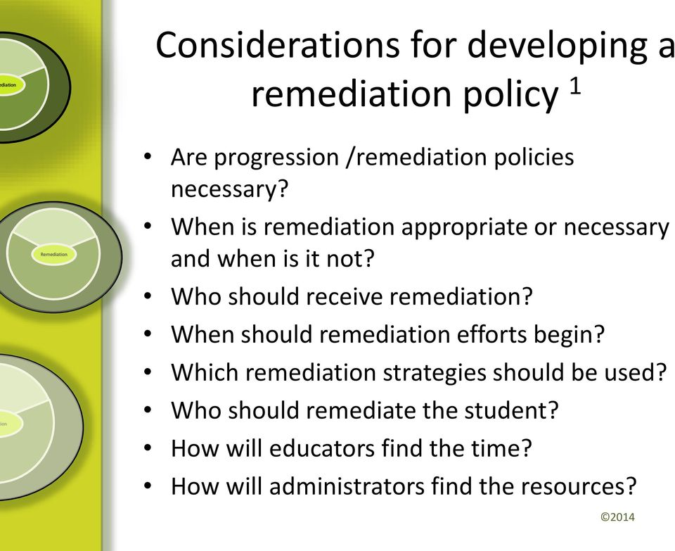 When should remediat efforts begin? Which remediat strategies should be used?