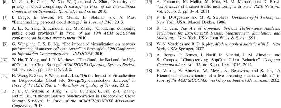 Zhang, Cloudcmp: comparing public cloud providers, in Proc. of the 10th ACM SIGCOMM conference on Internet measurement, 2010. [9] G. Wang and T. S. E.
