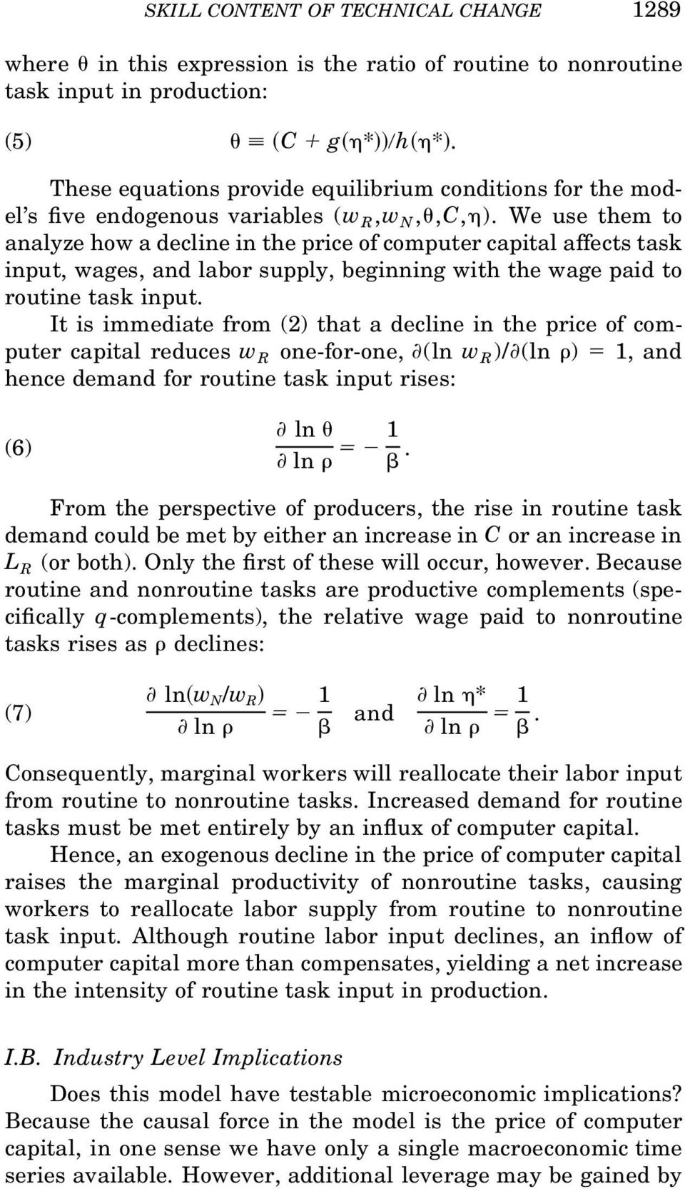 We use them to analyze how a decline in the price of computer capital affects task input, wages, and labor supply, beginning with the wage paid to routine task input.