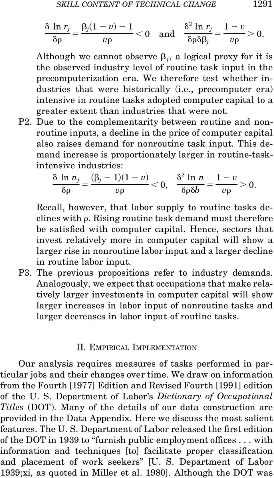 We therefore test whether industries that were historically (i.e., precomputer era) intensive in routine tasks adopted computer capital to a greater extent than industries that were not. P2.