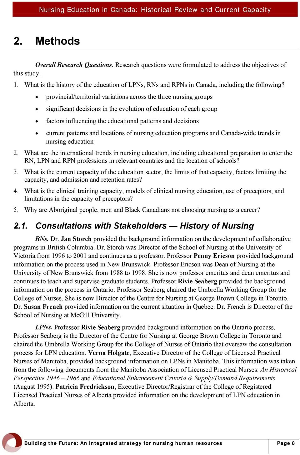 provincial/territorial variations across the three nursing groups significant decisions in the evolution of education of each group factors influencing the educational patterns and decisions current