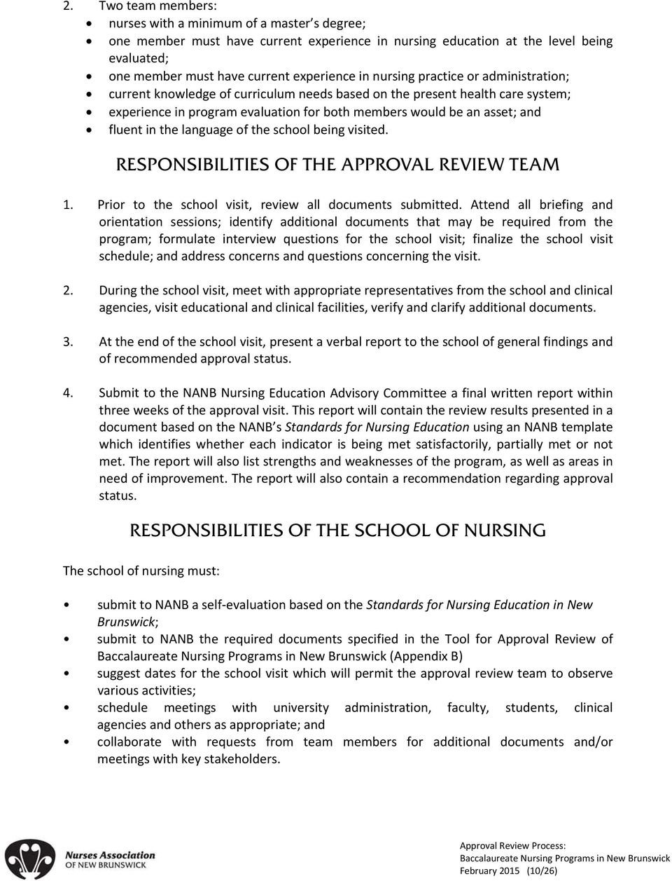 the language of the school being visited. RESPONSIBILITIES OF THE APPROVAL REVIEW TEAM 1. Prior to the school visit, review all documents submitted.