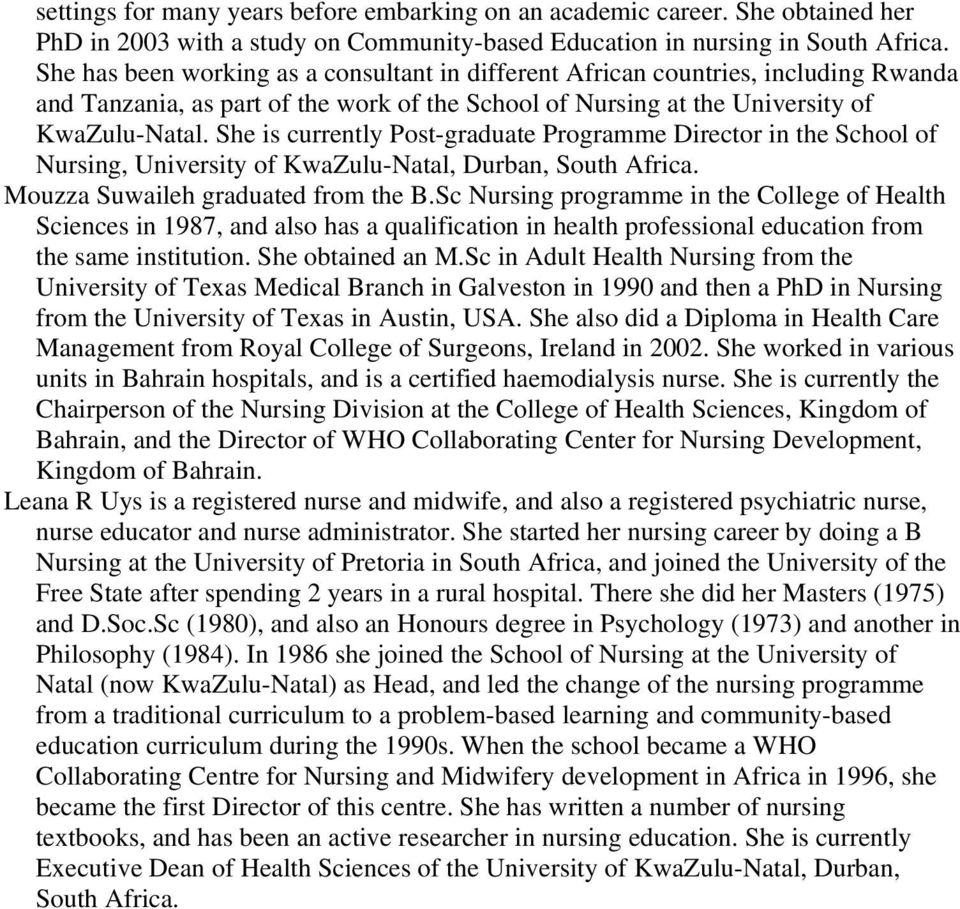 She is currently Post-graduate Programme Director in the School of Nursing, University of KwaZulu-Natal, Durban, South Africa. Mouzza Suwaileh graduated from the B.