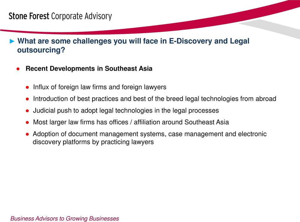 best of the breed legal technologies from abroad Judicial push to adopt legal technologies in the legal processes Most
