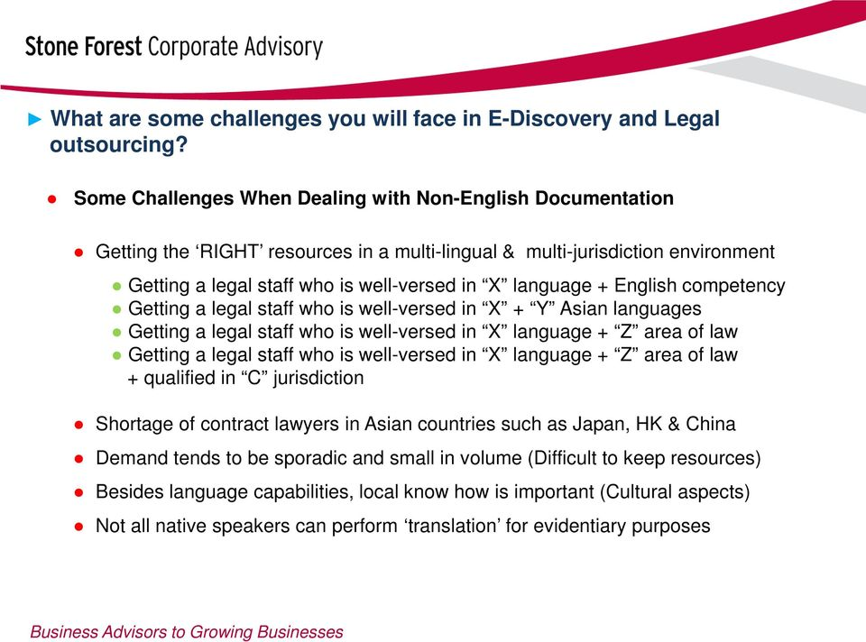 English competency Getting a legal staff who is well-versed in X + Y Asian languages Getting a legal staff who is well-versed in X language + Z area of law Getting a legal staff who is well-versed in