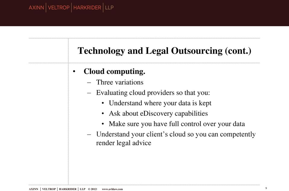 kept Ask about ediscovery capabilities Make sure you have full control over your data