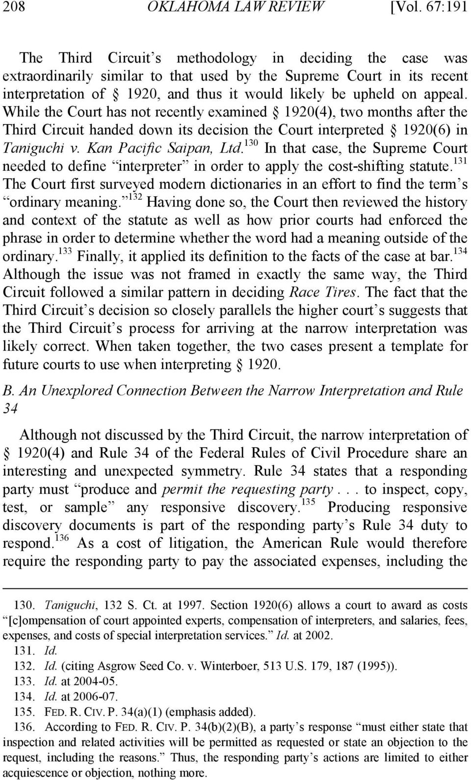 appeal. While the Court has not recently examined 1920(4), two months after the Third Circuit handed down its decision the Court interpreted 1920(6) in Taniguchi v. Kan Pacific Saipan, Ltd.