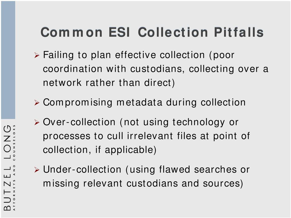 collection Over-collection (not using technology or processes to cull irrelevant files at point of