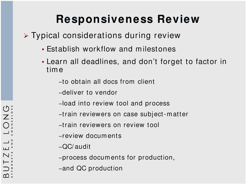 client deliver to vendor load into review tool and process train reviewers on case subject-matter