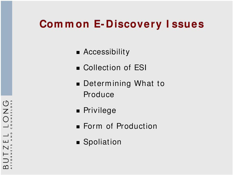 Collection of ESI Determining What to