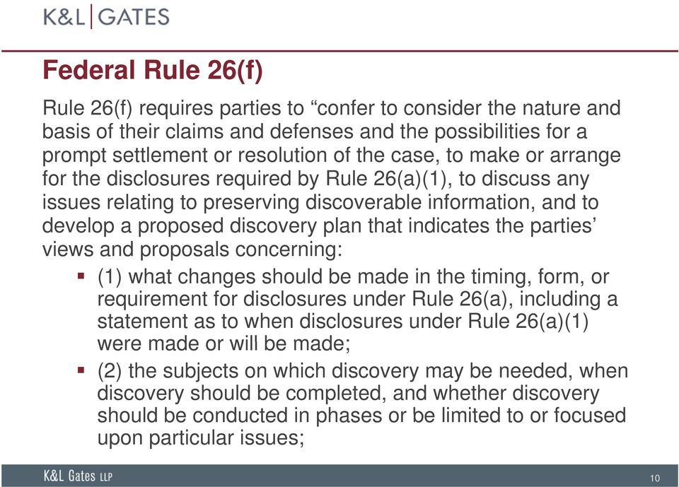 views and proposals concerning: (1) what changes should be made in the timing, i form, or requirement for disclosures under Rule 26(a), including a statement as to when disclosures under Rule