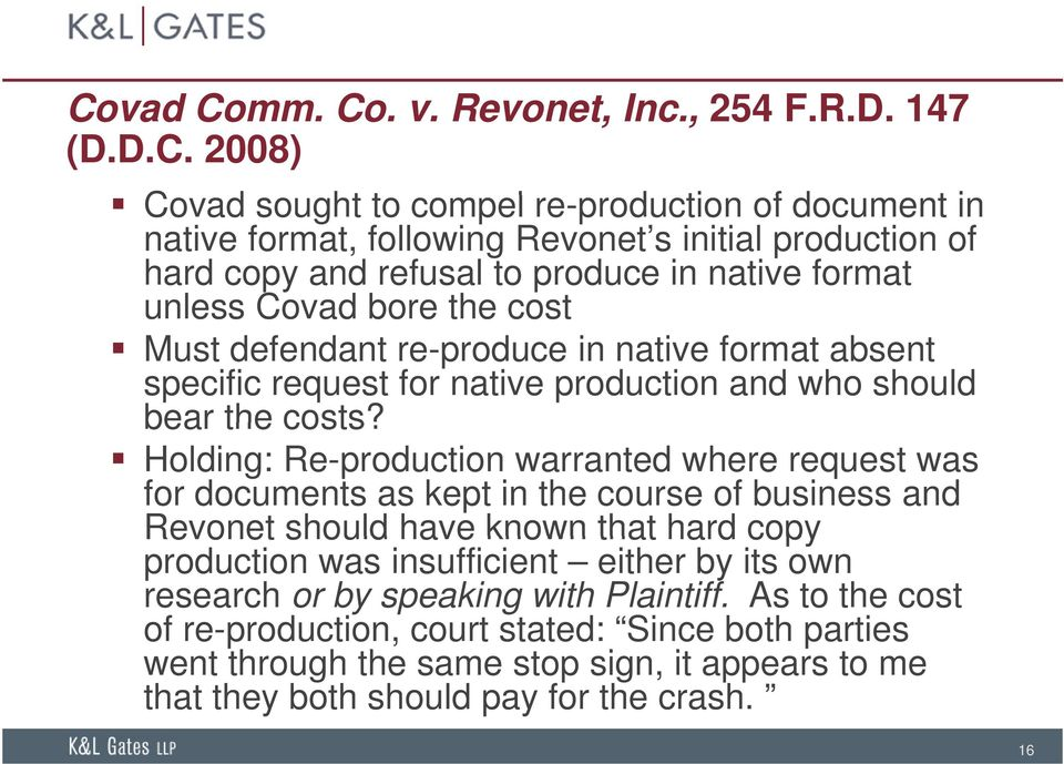 Holding: Re-production warranted where request was for documents as kept in the course of business and Revonet should have known that hard copy production was insufficient either by its own