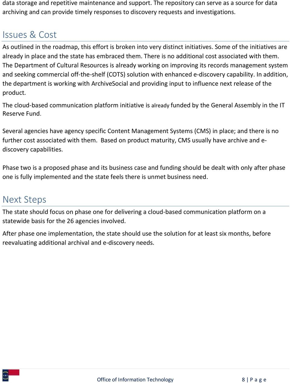 There is no additional cost associated with them.