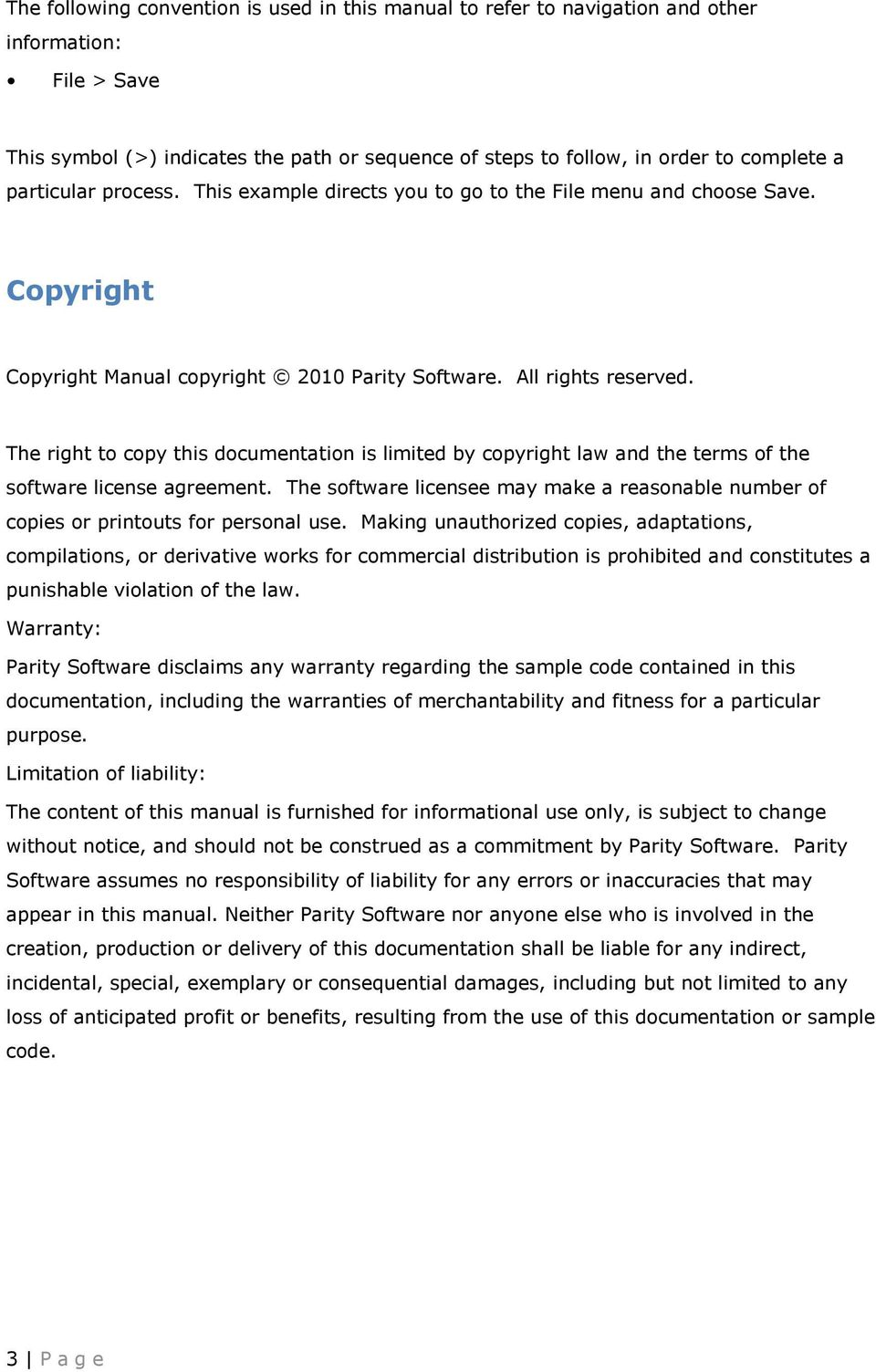 The right to copy this documentation is limited by copyright law and the terms of the software license agreement.
