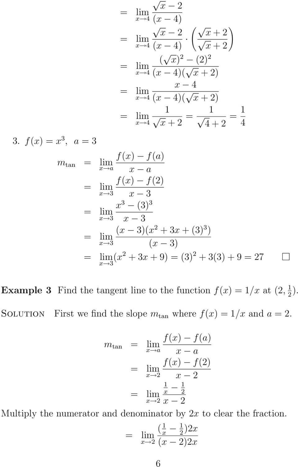 Find te tangent line to te function f(x) = 1/x at (2, 1 2 ). Solution First we find te slope m tan were f(x) = 1/x and a = 2.