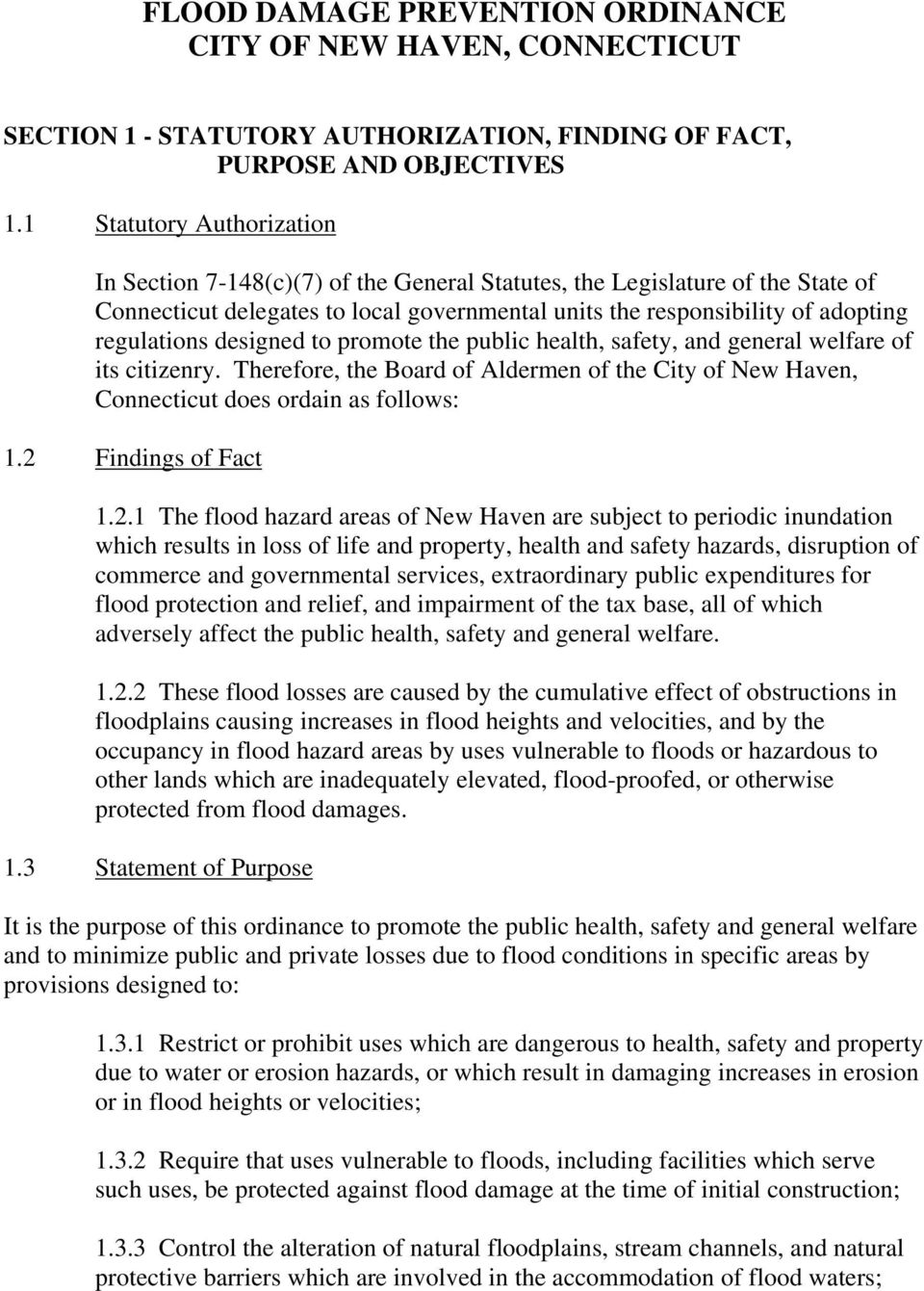 designed to promote the public health, safety, and general welfare of its citizenry. Therefore, the Board of Aldermen of the City of New Haven, Connecticut does ordain as follows: 1.