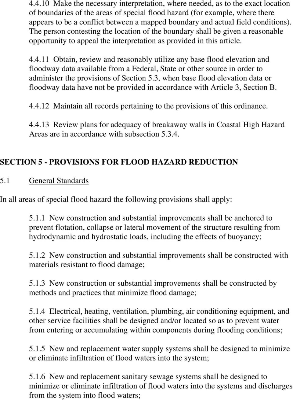 4.11 Obtain, review and reasonably utilize any base flood elevation and floodway data available from a Federal, State or other source in order to administer the provisions of Section 5.