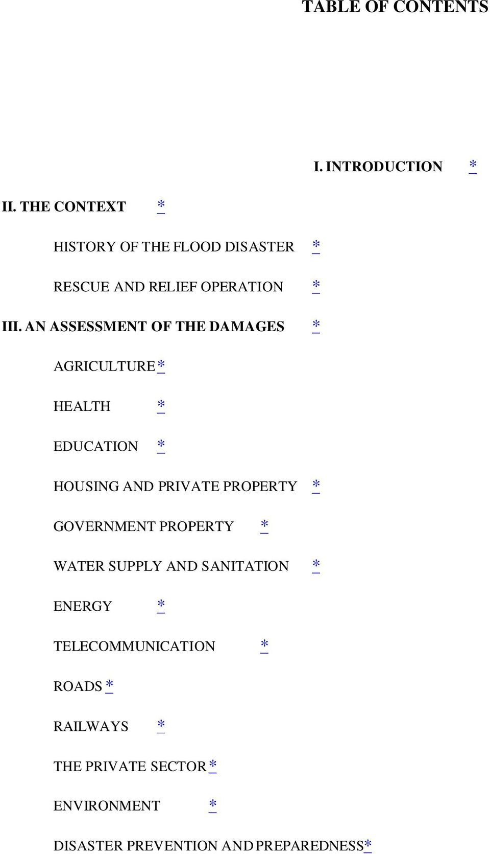 AN ASSESSMENT OF THE DAMAGES * AGRICULTURE * HEALTH * EDUCATION * HOUSING AND PRIVATE PROPERTY *