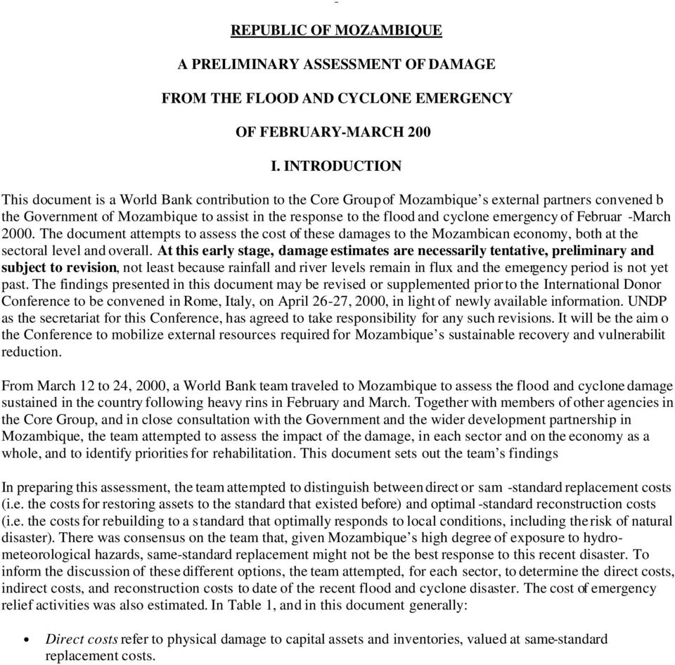 emergency of Februar -March 2000. The document attempts to assess the cost of these damages to the Mozambican economy, both at the sectoral level and overall.