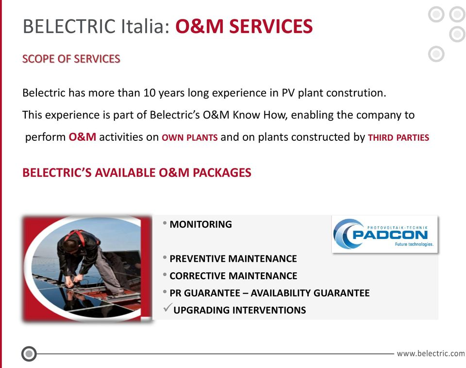 This experience is part of Belectric s O&M Know How, enabling the company to perform O&M activities on OWN