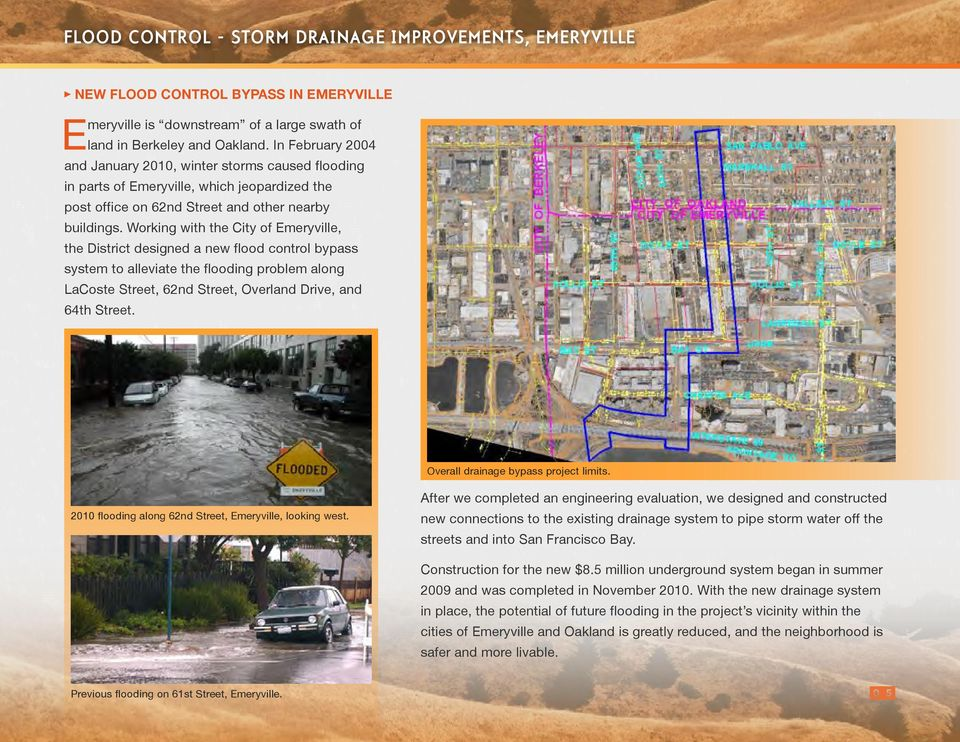 Working with the City of Emeryville, the District designed a new flood control bypass system to alleviate the flooding problem along LaCoste Street, 62nd Street, Overland Drive, and 64th Street.
