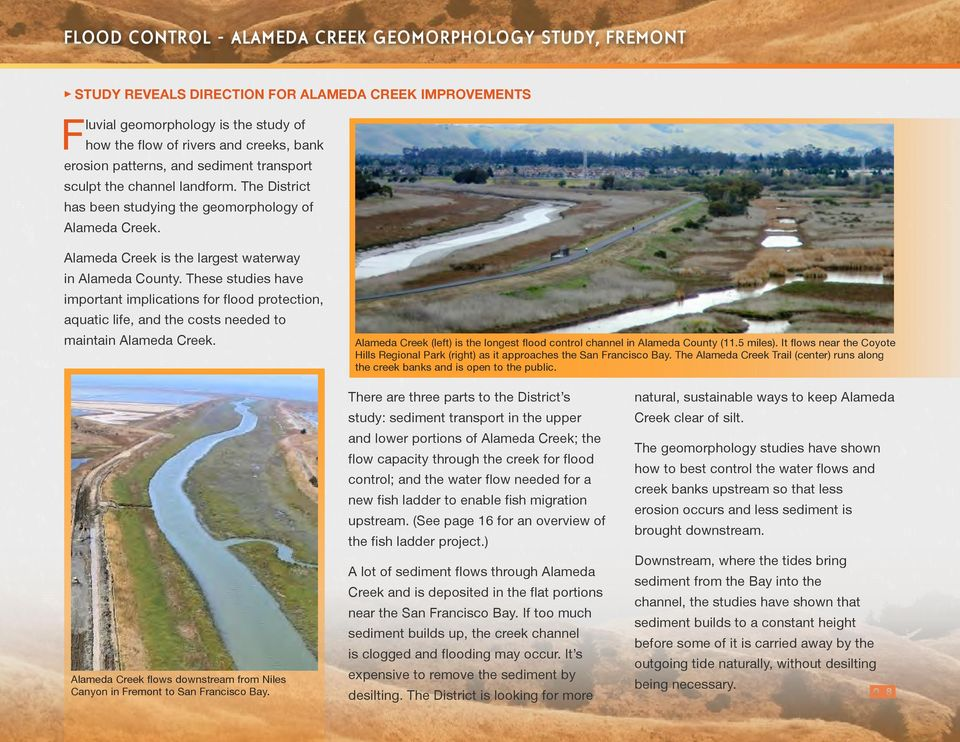 These studies have important implications for flood protection, aquatic life, and the costs needed to maintain Alameda Creek.