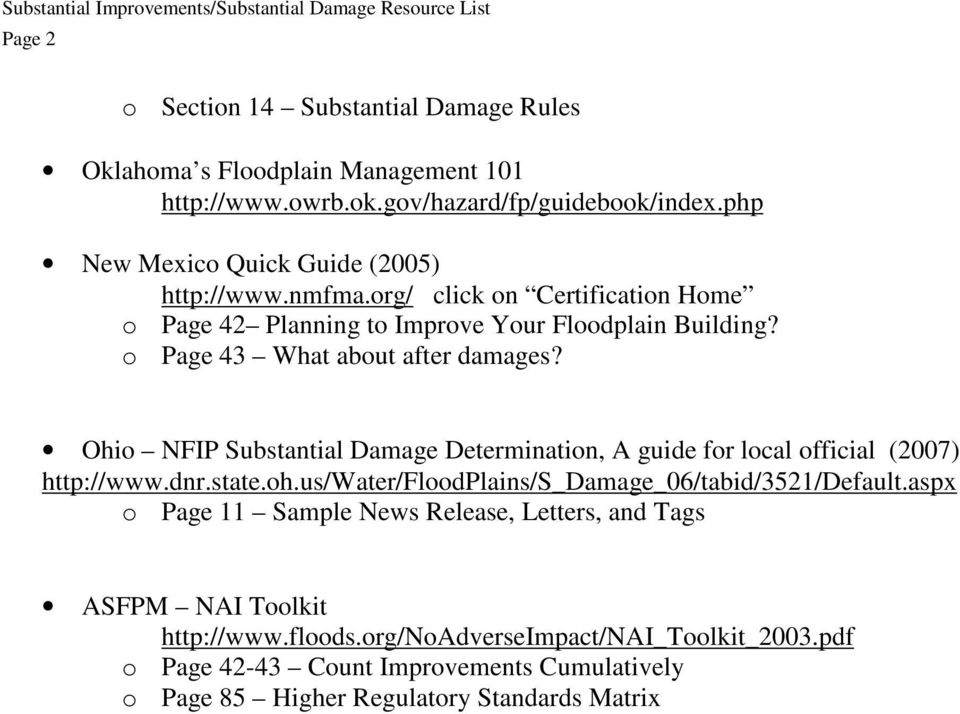 o Page 43 What about after damages? Ohio NFIP Substantial Damage Determination, A guide for local official (2007) http://www.dnr.state.oh.