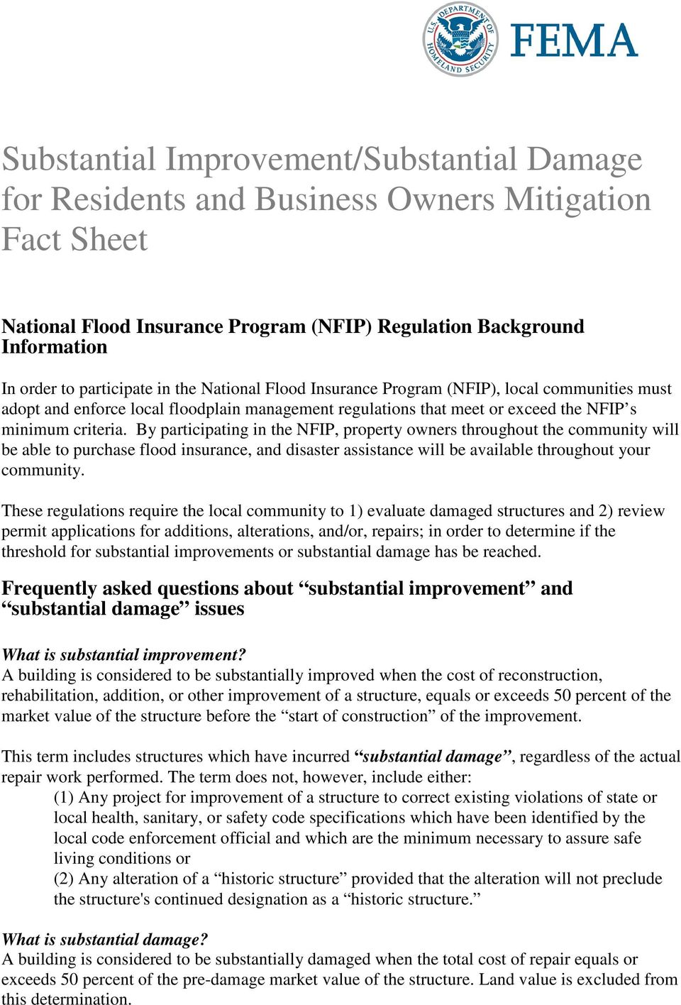 By participating in the NFIP, property owners throughout the community will be able to purchase flood insurance, and disaster assistance will be available throughout your community.